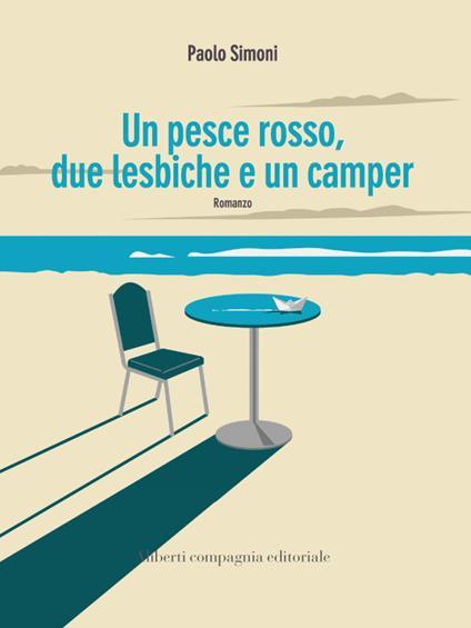 Un pesce rosso, due lesbiche e un camper - Paolo Simoni - ebook