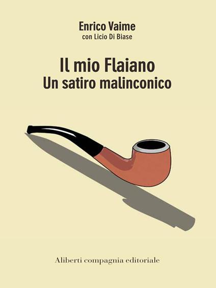 Il mio Flaiano. Un satiro malinconico - Licio Di Biase,Enrico Vaime - ebook
