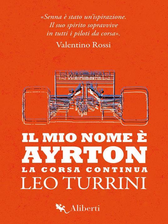 Il mio nome è Ayrton. La corsa continua - Leo Turrini - ebook