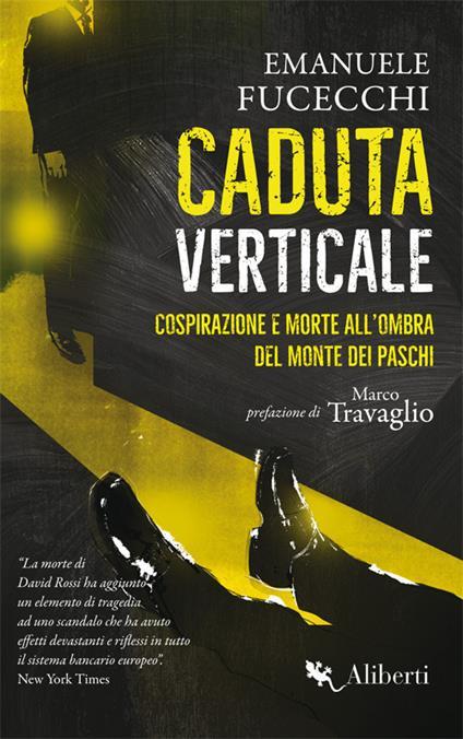 Caduta verticale. Cospirazione e morte all'ombra del Monte dei Paschi - Emanuele Fucecchi - ebook