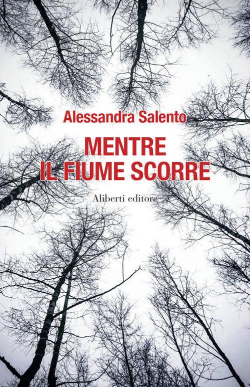Mentre il fiume scorre - Alessandra Salento - ebook