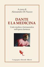 Dante e la medicina. L'arte medica e farmaceutica nell'opera dantesca