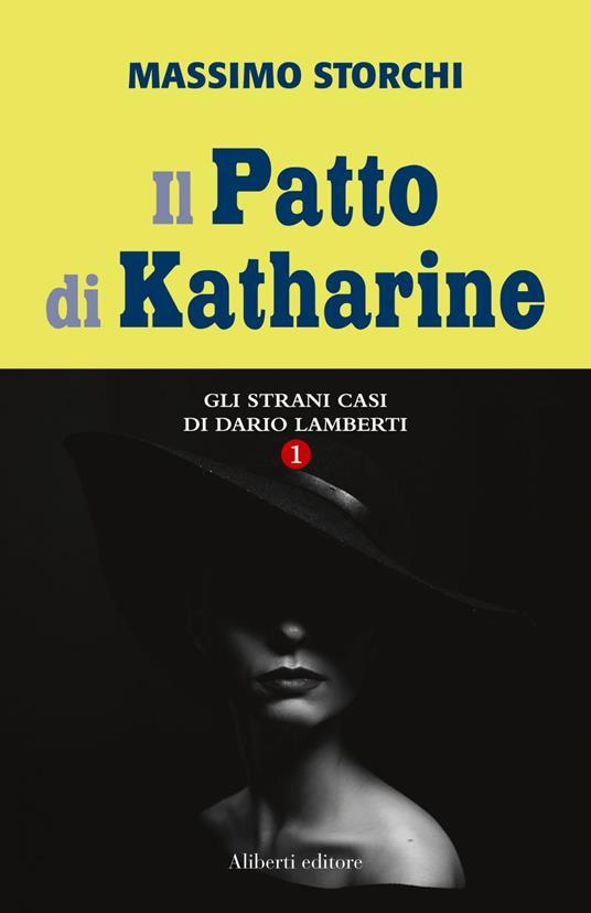 Il patto di Katharine. Gli strani casi di Dario Lamberti - Massimo Storchi - ebook