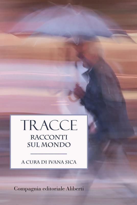 Tracce. Racconti sul mondo - Ivana Sica - ebook