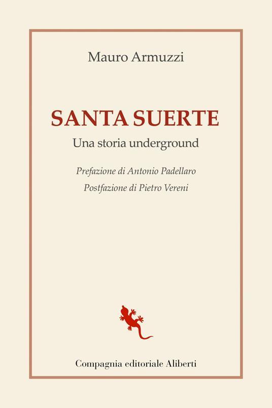 Santa suerte. Una storia underground - Mauro Armuzzi - ebook