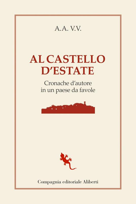 Al castello d'estate. Cronache d'autore in un paese da favole - AA. VV. - ebook