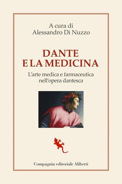 Dante e la medicina. L'arte medica e farmaceutica nell'opera dantesca - Alessandro Di Nuzzo - ebook