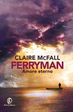 Ferryman. Amore eterno
