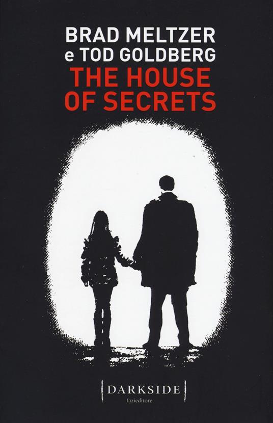 The house of secrets. Ediz. italiana - Brad Meltzer,Tod Goldberg - copertina