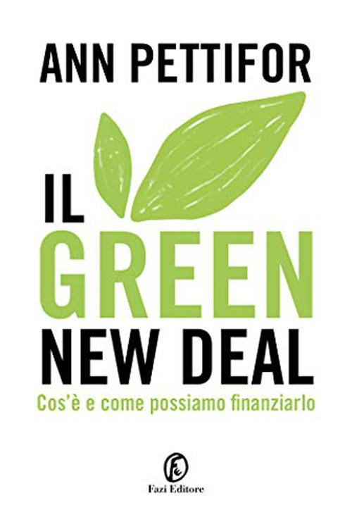 Il green new deal. Cos'è e come possiamo finanziarlo - Ann Pettifor - copertina
