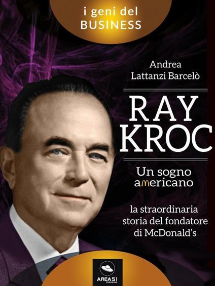 Ray Kroc. Un sogno americano - Andrea Lattanzi Barcelò - ebook