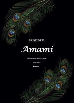 Amami. Trilogia dei fratelli neri. Vol. 2