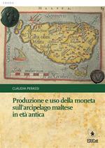 Produzione e uso della moneta sull'arcipelago maltese in età antica