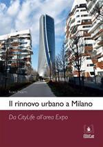 Il rinnovo urbano a Milano. Da Citylife all'area Expo