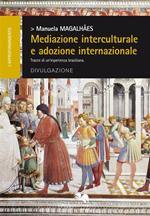 Mediazione interculturale e adozione internazionale. Tracce di un'esperienza brasiliana
