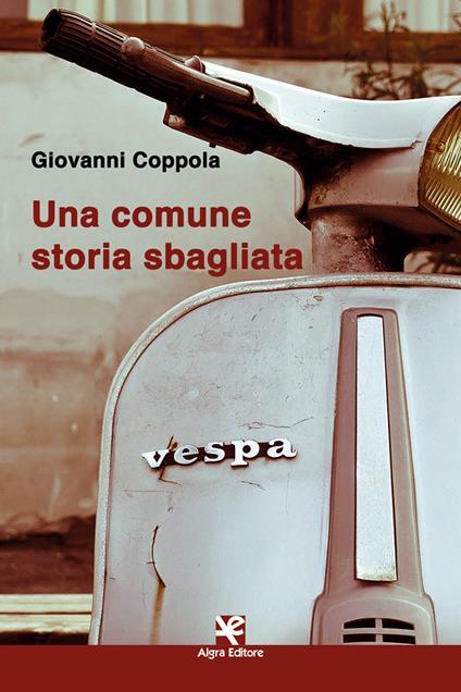 Una comune storia sbagliata - Giovanni Coppola - copertina