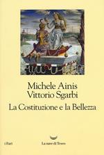 La Costituzione e la bellezza. Ediz. illustrata