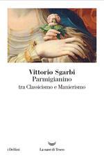 Parmigianino tra classicismo e manierismo