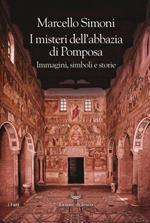 I misteri dell'abbazia di Pomposa. Immagini, simboli e storie