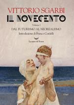 Il Novecento. Vol. 1: Dal futurismo al neorealismo