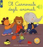 Il carnevale degli animali. Libro sonoro. Ediz. a colori