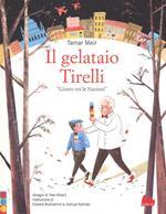 Il gelataio Tirelli «Giusto tra le Nazioni». Ediz. a colori