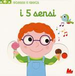 I 5 sensi. Scorri e gioca. Ediz. a colori