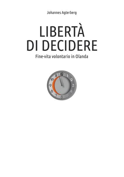 Libertà di decidere. Fine-vita volontario in Olanda - Johannes Agterberg - copertina
