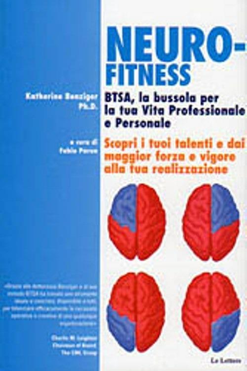Neurofitness. BTSA, la bussola per la tua vita professionale e personale - Katherine Benzinger,Fabio Paron - ebook