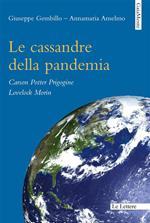 Le cassandre della pandemia
