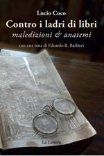 Contro i ladri di libri. Maledizioni & anatemi
