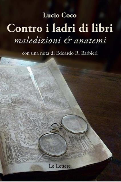 Contro i ladri di libri. Maledizioni & anatemi - Lucio Coco - ebook