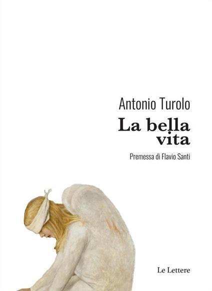 La bella vita - Antonio Turolo - ebook