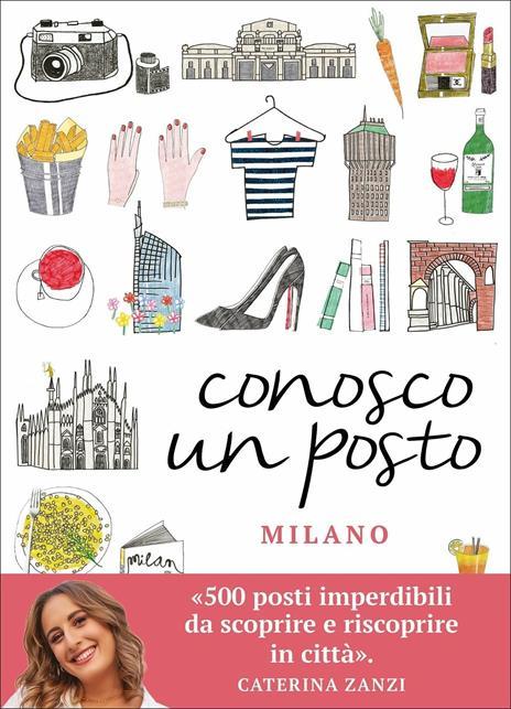 Conosco un posto. Milano - Caterina Zanzi - 2