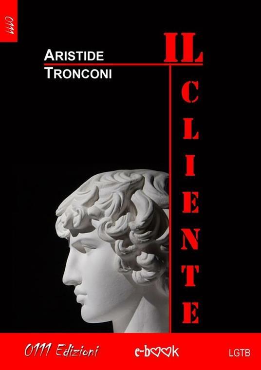 Il cliente - Aristide Tronconi - ebook