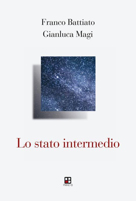 Lo stato intermedio - Franco Battiato,Gianluca Magi - copertina