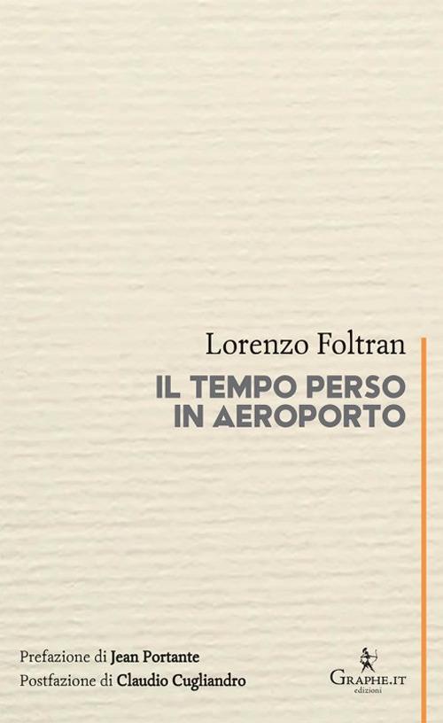Il tempo perso in aeroporto - Lorenzo Foltran - copertina