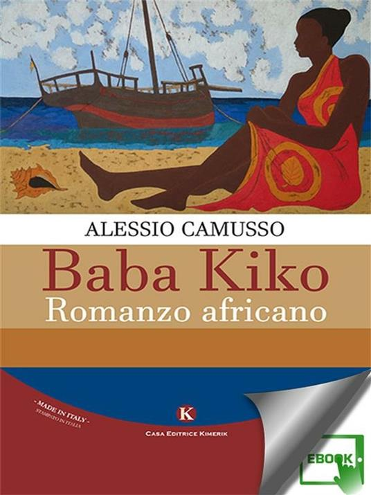 Baba Kiko. Romanzo africano - Alessio Camusso - ebook
