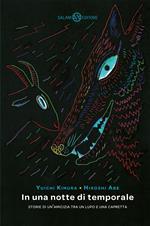 In una notte di temporale. Le sette storie dell'amicizia tra un lupo e una capretta. Ediz. a colori
