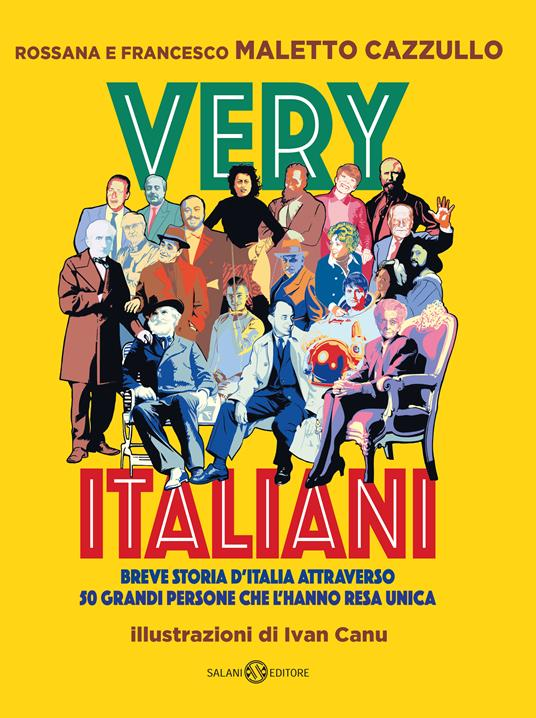 Very italiani. Breve storia d'Italia attraverso 50 grandi persone che l'hanno resa unica - Francesco Maletto Cazzullo,Rossana Maletto Cazzullo - copertina