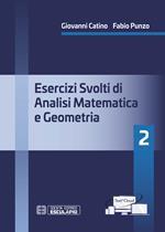 Esercizi svolti di analisi matematica e geometria 2