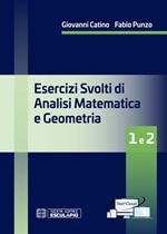 Esercizi svolti di analisi matematica e geometria 1 e 2