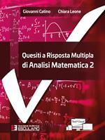 Quesiti a risposta multipla di analisi matematica. Vol. 2