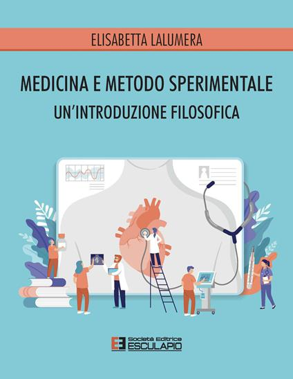 Medicina e metodo sperimentale. Un'introduzione filosofica - Elisabetta Lalumera - copertina