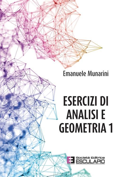 Esercizi di analisi e geometria 1 - Emanuele Munarini - copertina