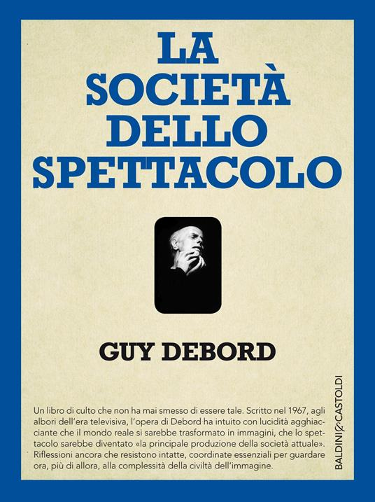 La società dello spettacolo-Commentari sulla società dello spettacolo - Guy Debord - copertina
