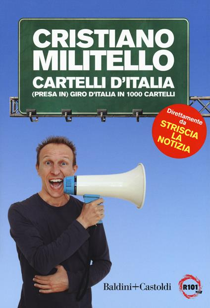 Cartelli d'italia. (Presa in) giro d'Italia in 1000 cartelli - Cristiano Militello - copertina