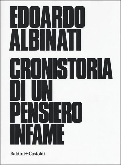 Cronistoria di un pensiero infame - Edoardo Albinati - copertina