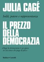 Il prezzo della democrazia. Soldi, potere e rappresentanza