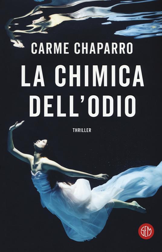 La chimica dell'odio - Carme Chaparro - copertina